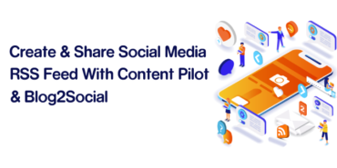 Create & Share Social Media RSS Feed With Content Pilot & Blog2Social
