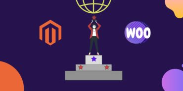 Magento vs WooCommerce: Pros and Cons of The Top 2 E-commerce Platforms