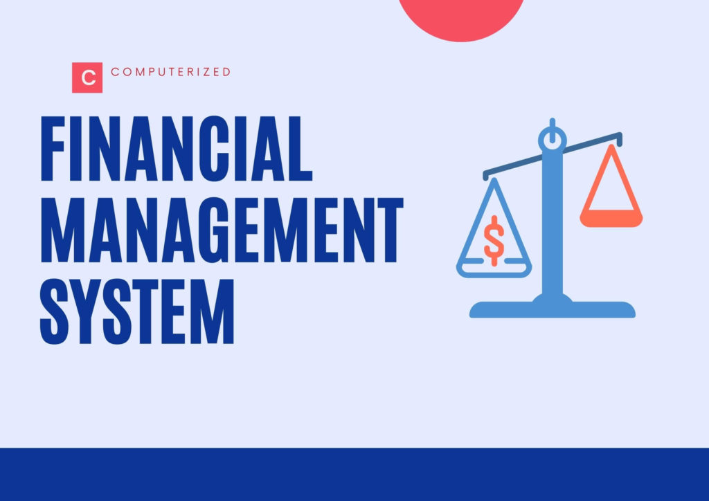 Why a Computerized Financial Management System is Important