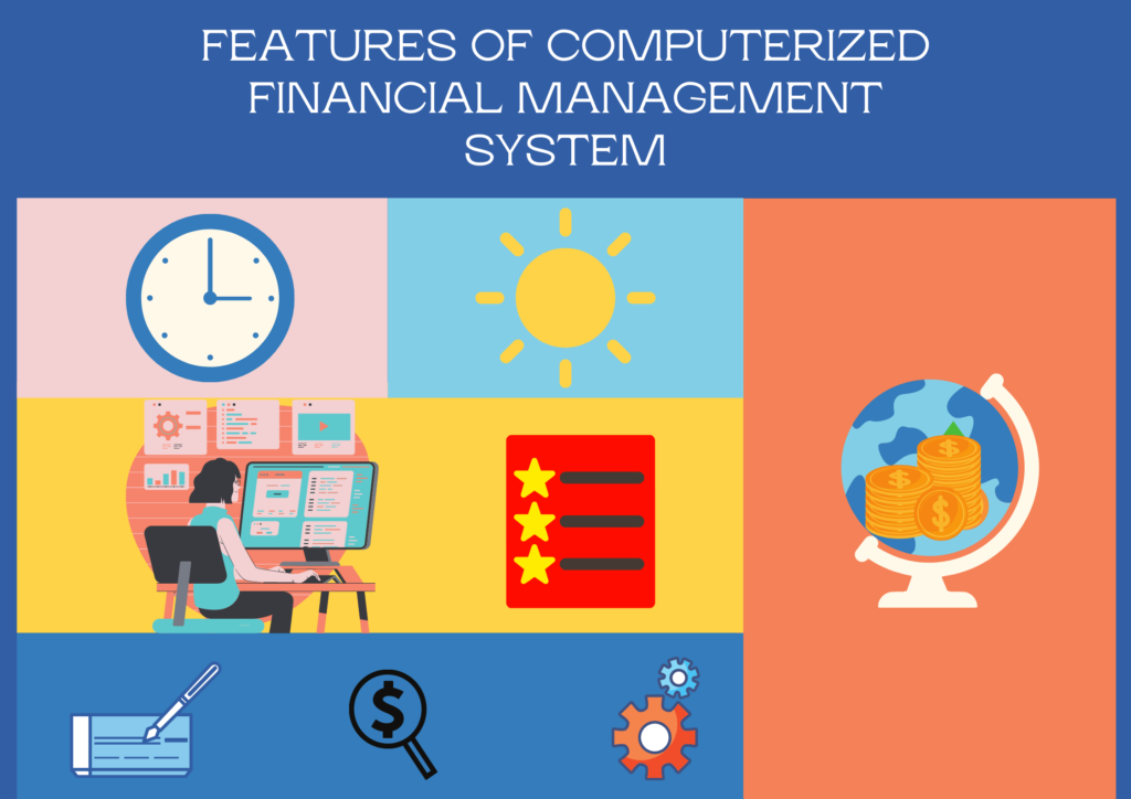 Features of Computerized Financial Management System