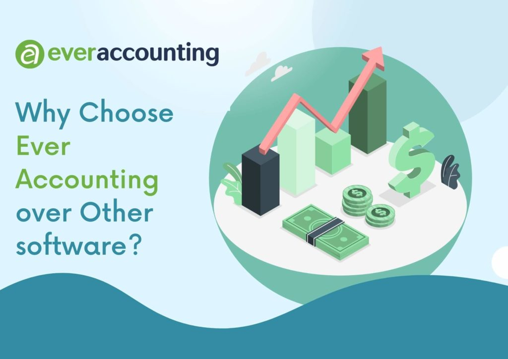 Why you should choose Ever Accounting over other Plugins